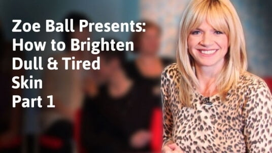 Zoe Ball presents: How to brighten dull skin 1